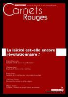 Carnets Rouges n°4, septembre 2015 : La laïcité est-elle encore révolutionnaire ?